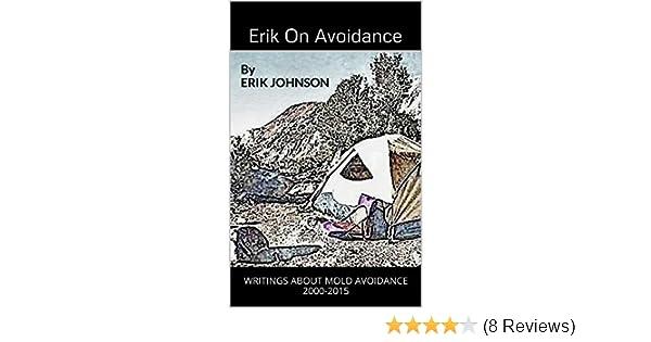 Erik On Avoidance Writings On Mold Avoidance 2000 2015 Kindle