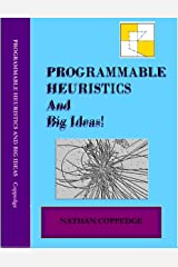 Programmable Heuristics and Big Ideas Updated Edition Kindle Edition