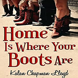 Home Is Where Your Boots Are Audiobook