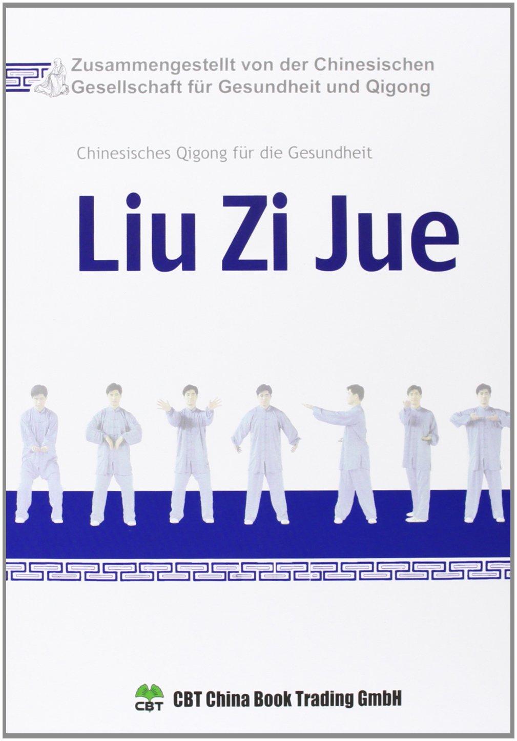 Liu Zi Jue  Chinesisches Qigong Für Die Gesundheit