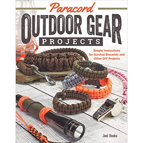 Paracord Outdoor Gear Projects: Simple Instructions for Survival Bracelets and Other DIY Projects (Fox Chapel Publishing) 12 Easy Lanyards, Keychains, & More using Parachute Cord for Ropecrafting
