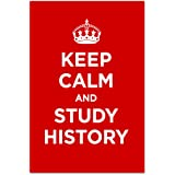 Poster art print: KEEP CALM STUDY HISTORY RED SCARLET RUBY WW2 WWII PARODY SIGN (A3 maxi - 28.8x43.2cm / 11.3x17in, semi-gloss satin paper, gift artwork home decor decorative)