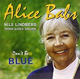 Don't Be Blue by Alice Babs (2001-10-01)