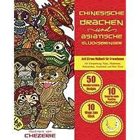 ANTI STRESS Malbuch für Erwachsene: Chinesische Drachen und Asiatische Glücksbringer (Mandalas für Männer und Frauen - Ausmalbuch zur Entspannung, Achtsamkeit und Meditation)