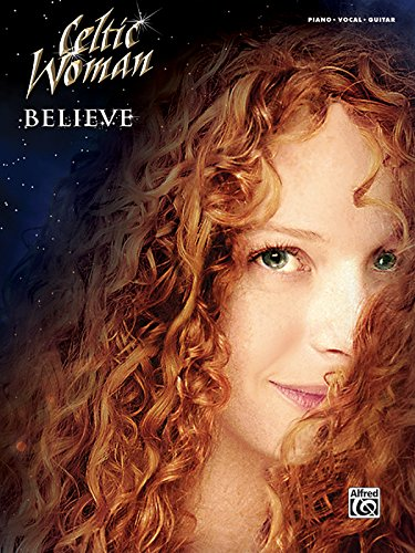 Celtic Woman -- Believe: Piano/Vocal/Guitar
