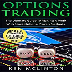 Options Trading: The Ultimate Guide to Making a Profit with Stock Options: Proven Methods