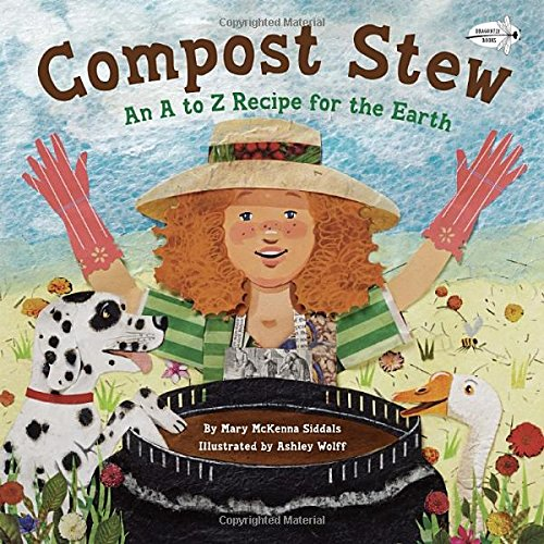 Compost Stew: An A to Z Recipe for the