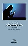 Sherlock Holmes (Einaudi): Tutti i romanzi (Einaudi tascabili. Biblioteca Vol. 49)