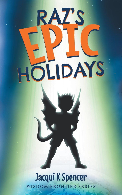 Download Raz's Epic Holidays (Wisdom Frontier, Raz) PDF
