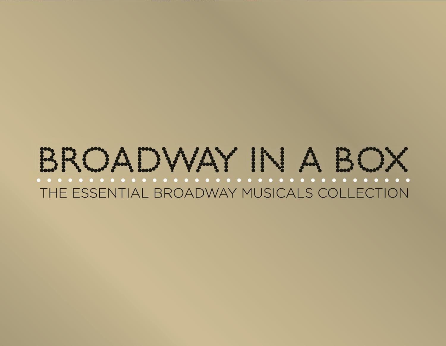 Broadway In A Box - The Essential Br Oadway Musicals Collection by Sony Music Canada Inc.