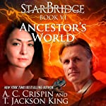 Ancestor's World: StarBridge, Book 6 | A.C. Crispin,T. Jackson King