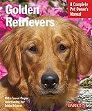 Golden Retrievers (Complete Pet Owner's Manuals)