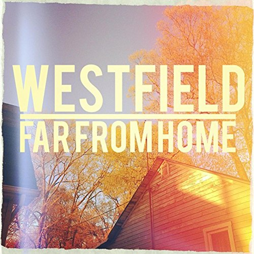 Far From Home (2016 Single) (Westfield Single)