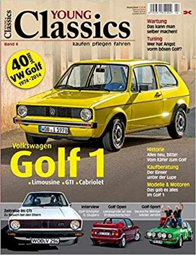 Young Classics: VW Golf 1: Limousine, GTI, Cabriolet. kaufen - pflegen - fahren: Amazon.es: Libros