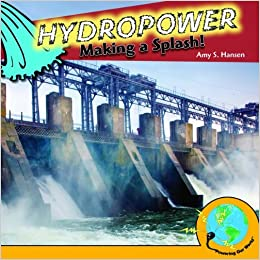 Book Hydropower: Making a Splash! (Powering Our World) by Amy S Hansen (2010-01-01)