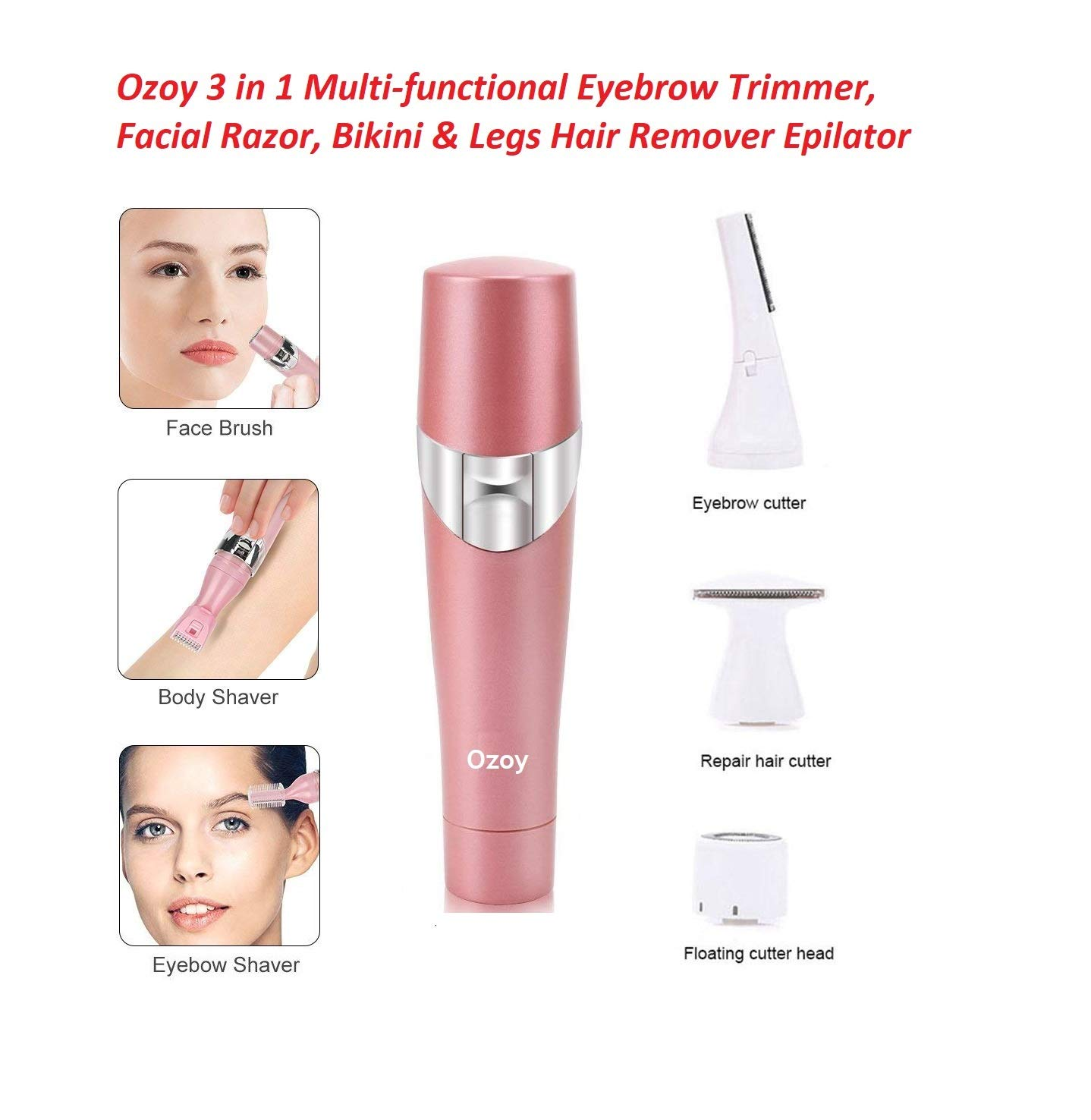 Ozoy Facial Hair Removal 3 in 1 Multi-functional Eyebrow Trimmer, Razor, Bikini and Legs Hair Remover, and Epilator for Women