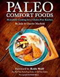 Paleo Comfort Foods, Julie Sullivan Mayfield and Charles Mayfield, 1936608936