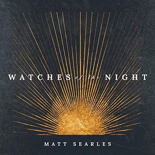 Matt Searles - Watches of the Night 2018