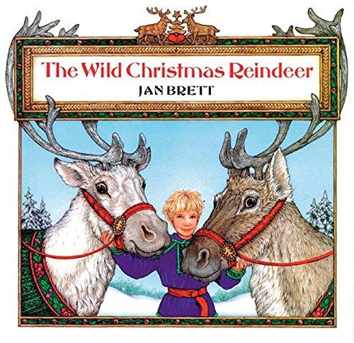 The Wild Christmas Reindeer (The Wild Christmas Reindeer By Jan Brett)