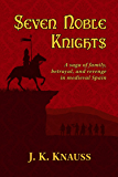 Seven Noble Knights: A saga of family, betrayal, and revenge in medieval Spain