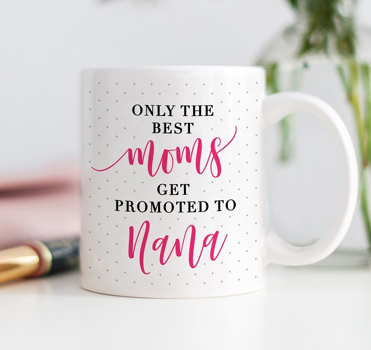 Nana Gift Only The Best Moms Get Promoted To Nana Coffee Mug Present Idea for Great Mother Grandma Grandmother Nonna Loved Grandmom Pregnancy Announcement 11oz Ceramic Tea Cup by Digibuddha DM0164