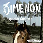 Inspector Cadaver: Inspector Maigret, Book 24 | Georges Simenon, William Hobson - translator