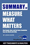 Summary of Measure What Matters: How Google, Bono, and the Gates Foundation Rock the World with OKRs by John Doerr: Key…