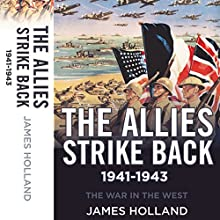 The Allies Strike Back, 1941-1943: The War in the West, Book 2 Audiobook by James Holland Narrated by David Baker