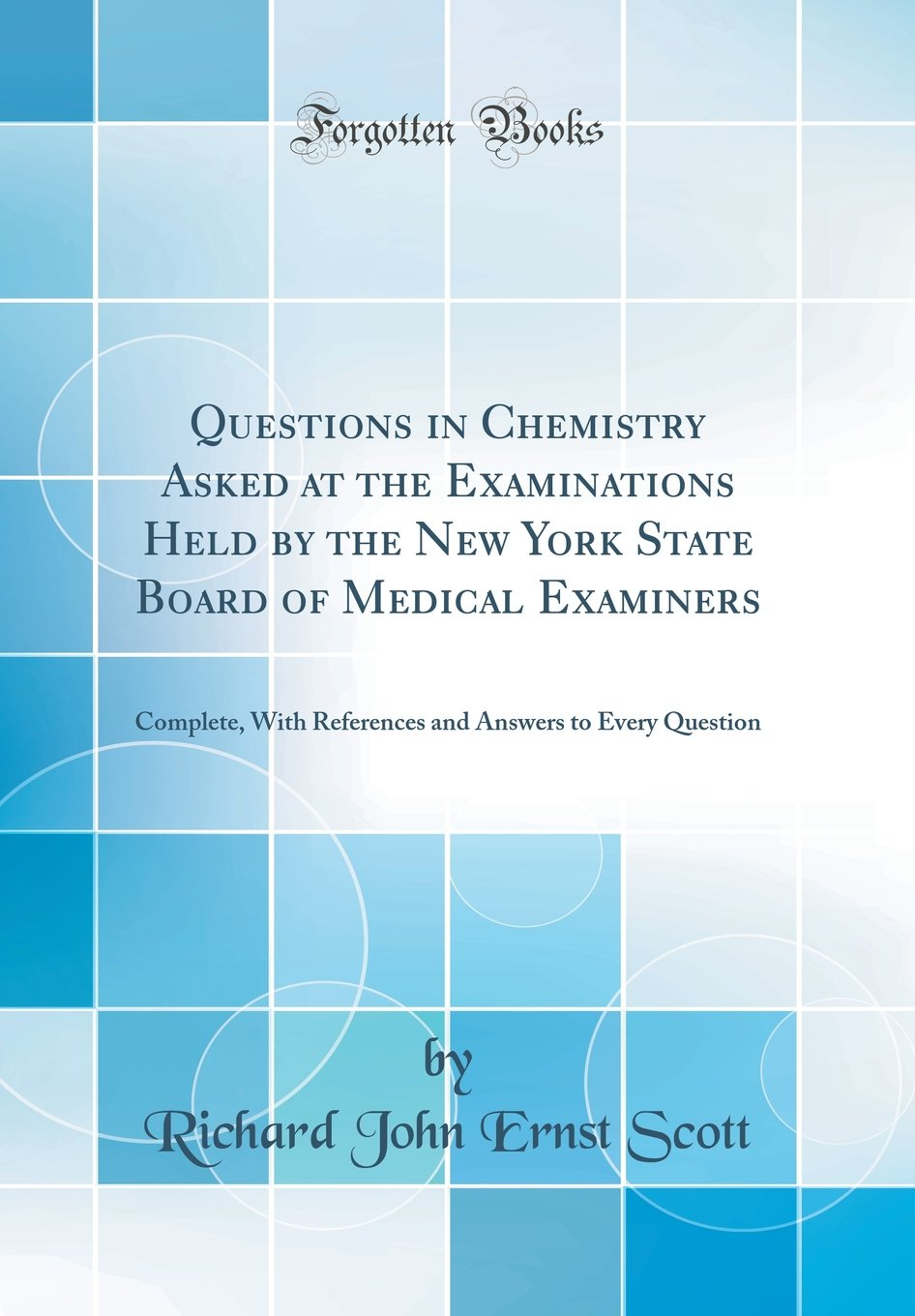 Download Questions in Chemistry Asked at the Examinations Held by the New York State Board of Medical Examiners: Complete, with References and Answers to Every Question (Classic Reprint) ebook