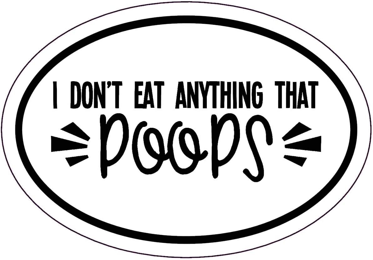 WickedGoodz Oval I Don't Eat Anything That Poops Vegan Decal - Vegetarian Bumper Sticker - Vegan Sticker