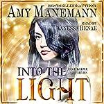 Into the Light: A Lightkeeper Novel, Volume 1 | Amy Manemann
