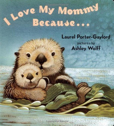I Love My Mommy Because... by Gaylord, Laurel Porter (March 30, 2004) Board book
