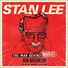 Stan Lee: The Man behind Marvel Audiobook by Bob Batchelor Narrated by Kevin T. Collins