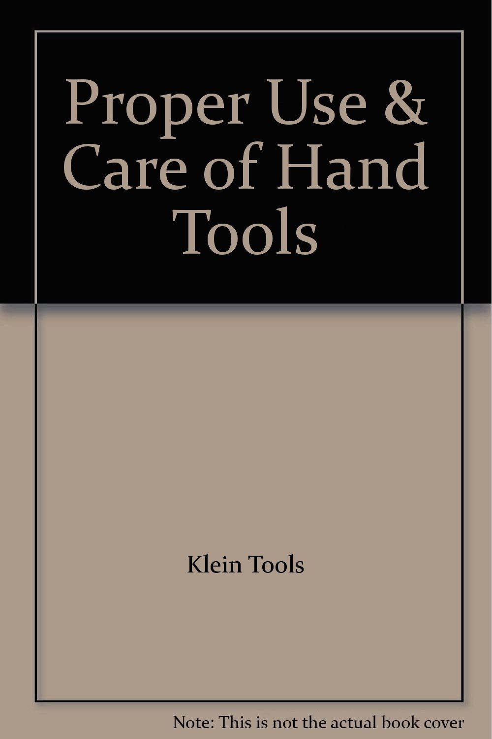 Proper Use & Care of Hand Tools