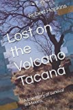 img - for Lost on the Volcano Tacan : A true story of survival in Mexico. book / textbook / text book