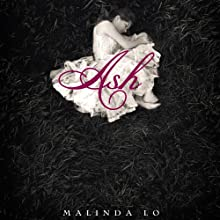 Ash Audiobook by Malinda Lo Narrated by Malinda Lo