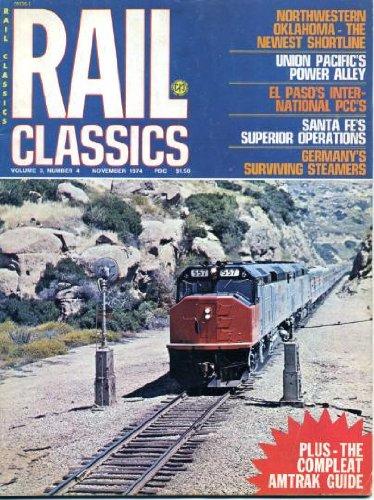Northwestern Pacific Railroad (Rail Classics, November 1974: Northwestern Oklahoma Shortline, Union Pacific's Power Alley, El Paso's International PCCs, Santa Fe's Superior Operations, Germany's Surviving Steamers)