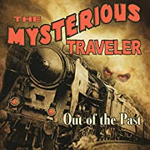 Mysterious Traveler: Out of the Past Radio/TV Program by Robert Arthur Narrated by Art Carney
