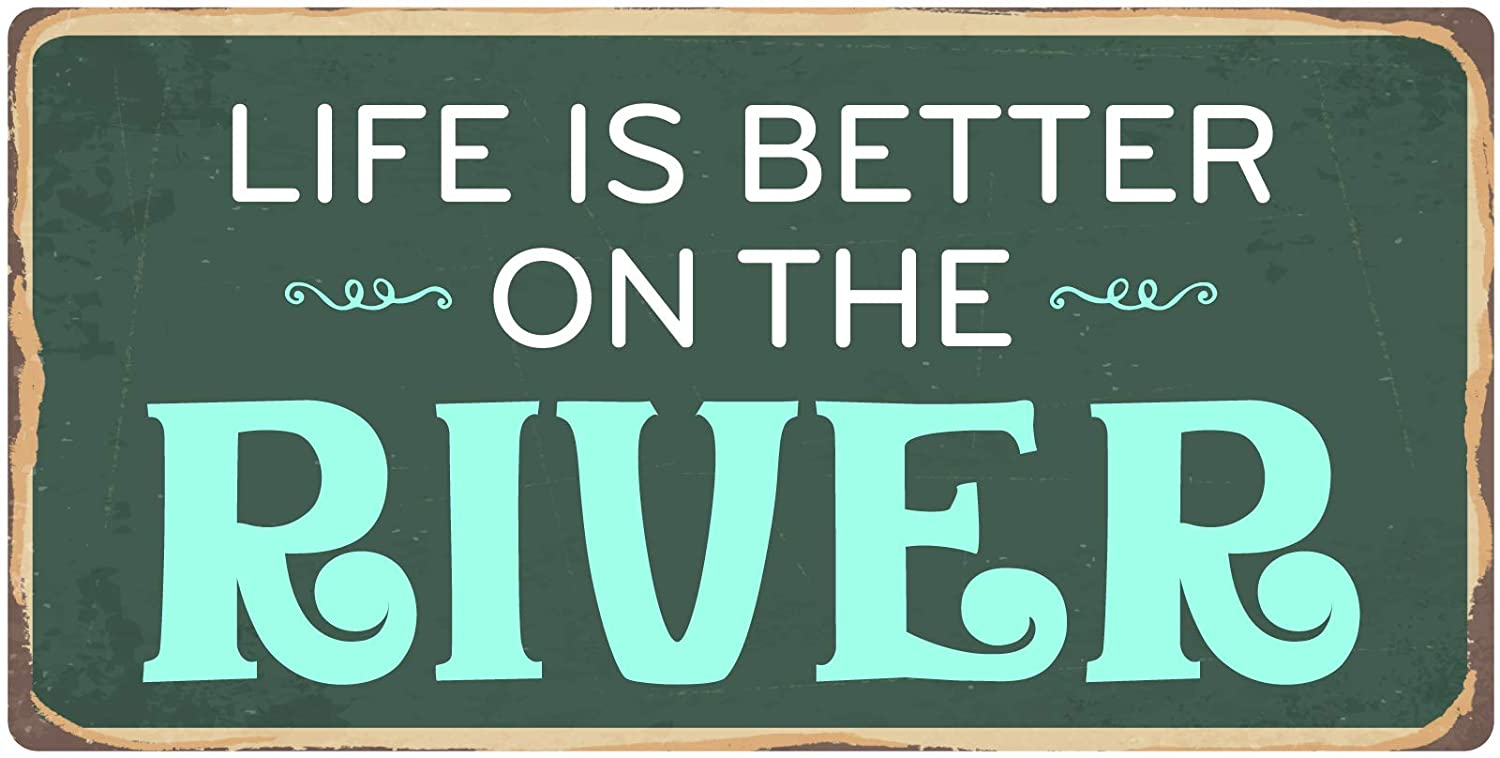 """StickerPirate 959HS Life is Better On The River 5""""x10"""" Aluminum Hanging Novelty Sign"""