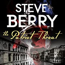 The Patriot Threat Audiobook by Steve Berry Narrated by Scott Brick