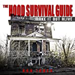 The Hood Survival Guide: Make It Out Alive | Ron Jones