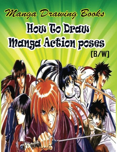 Manga Drawing Books How to Draw Action Manga Poses: Learn Japanese Manga Eyes And Pretty Manga Face (Drawing Manga Books : Pencil Drawings for Beginners) (Volume - Action Manga