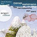 Die Vermessung der Welt Hörbuch von Daniel Kehlmann Gesprochen von: Ulrich Noethen