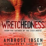 Wretchedness | Ambrose Ibsen