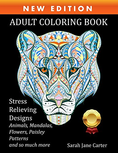 Adult Coloring Book: Stress Relieving Designs Animals, Mandalas, Flowers, Paisley Patterns And Beautiful Artwork cover