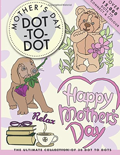 Mother's Day Dot-To-Dot: 30 brand-new beautiful images to connect and colour this Mother's day pdf epub
