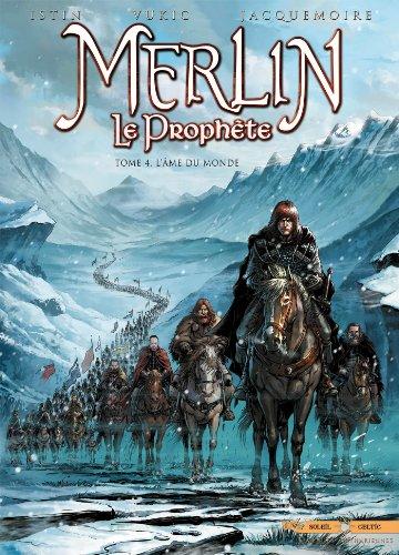Merlin Le Prophète T4 - L'Âme Du Monde