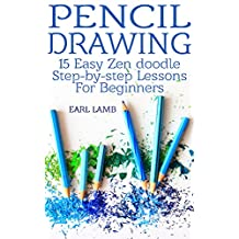 Pencil Drawing: 15 Easy Zen doodle Step-by-step Lessons For Beginners