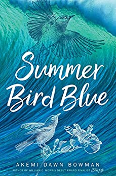 Summer Bird Blue by [Bowman, Akemi Dawn]