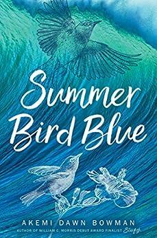 Summer Bird Blue by [Bowman, Akemi Dawn]